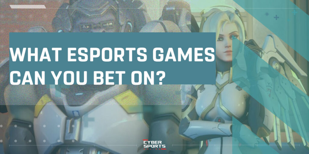 What eSports games can you bet on