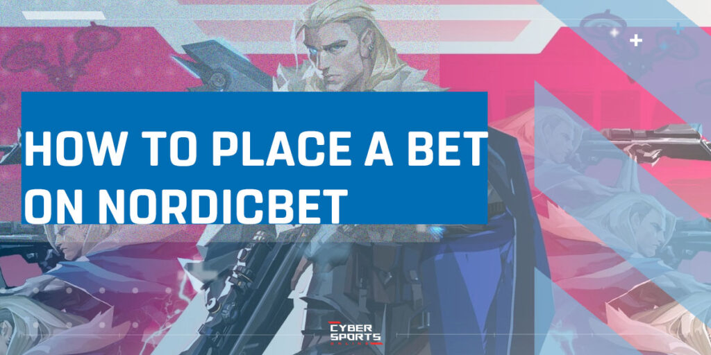 How to Place a Bet on NordicBet