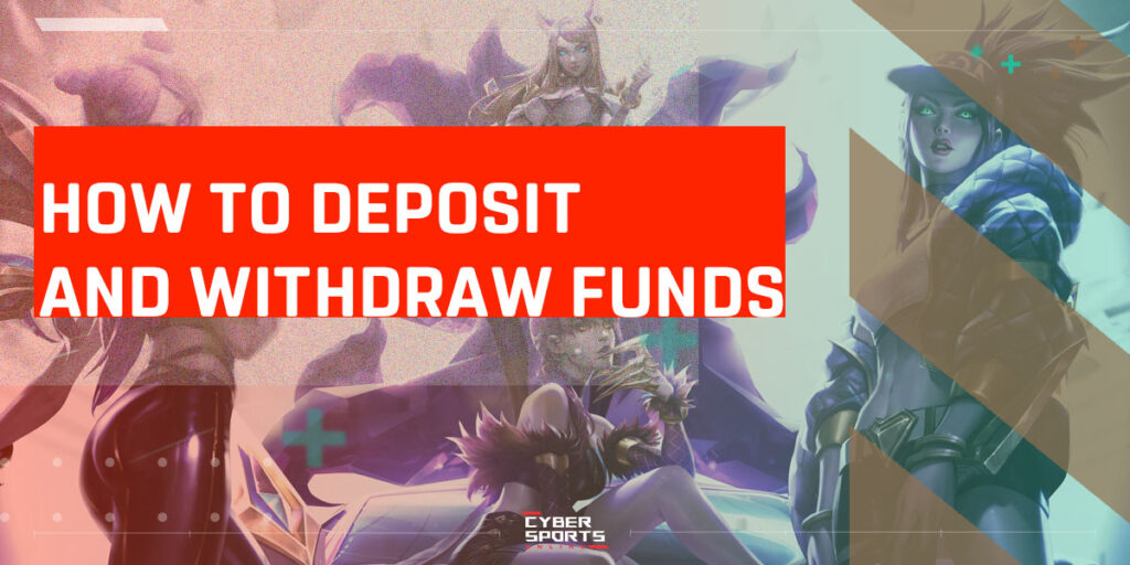 How to Deposit and Withdraw Funds