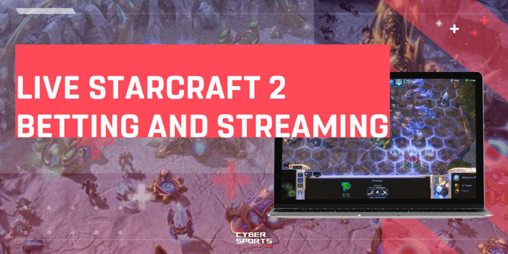 Live StarCraft 2 Betting and Streaming